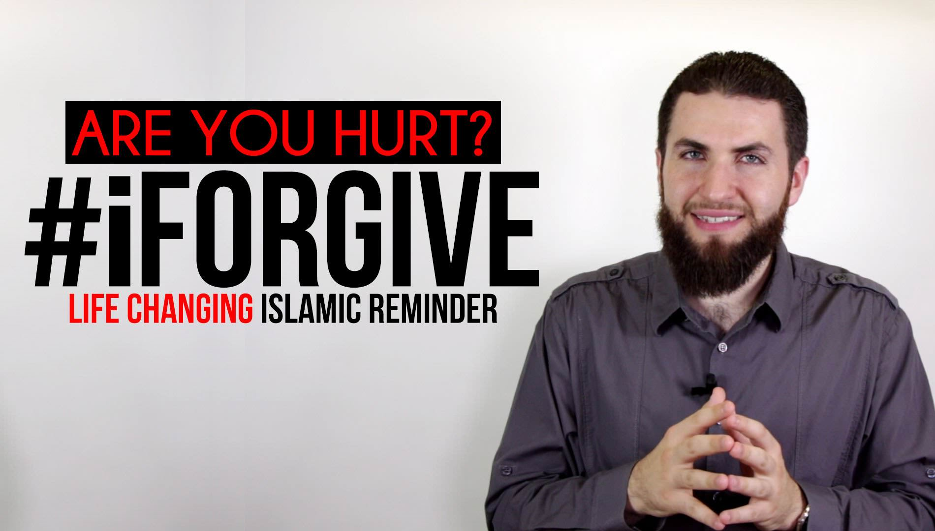 Are You Hurt? #iForgive | MuslimMatters org